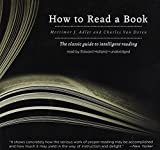 Mortimer J. Adler: How To Read A Book: The Classic Guide to Intelligent Reading (Library Edition)