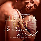 Elizabeth Hoyt: To Desire a Devil (The Legend of the Four Soldiers, Book 4)