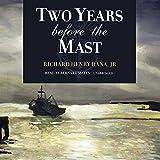 Dana, Richard Henry, Jr.: Two Years Before the Mast