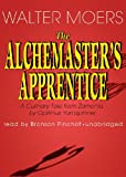 Walter Moers: The Alchemaster's Apprentice: A Culinary Tale from Zamonia by Optimus Yarnspinner (Library Edition)