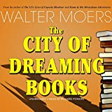 Moers, Walter: The City of Dreaming Books (Zamonia)