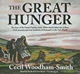 Woodham-Smith, Cecil: The Great Hunger: The Story of the Potato Famine of the 1840s Which Killed One Million Irish Peasants and Sent Hundreds of Thousands to the New World : Library Edition