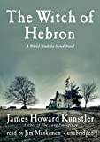Kunstler, James Howard: The Witch of Hebron (Playaway Adult Fiction)
