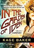 Kage Baker: In the Garden of Iden: A Novel of the Company (The Company Novels, #1) (Library Edition)