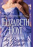 Elizabeth Hoyt: To Beguile a Beast (Legend of the Four Soldiers)(Library Edition)