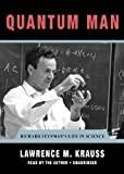 Lawrence M. Krauss: Quantum Man: Richard Feynman's Life in Science (The Great Discoveries Series) (Library Edition)