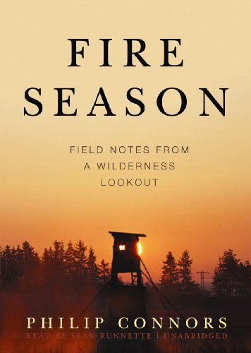 fire-season-field-notes-from-a-wilderness-lookout