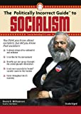 Kevin Williamson: The Politically Incorrect Guide to Socialism (Library Edition)