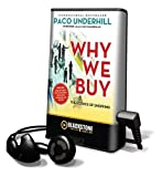 Underhill, Paco: Why We Buy, Updated and Revised Edition (Playaway Adult Nonfiction)