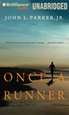 Once a Runner by John L. Parker Jr.