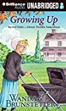 Brunstetter, Wanda E.: Growing Up (Rachel Yoder - Always Trouble Somewhere Series)