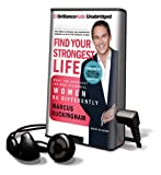 Buckingham, Marcus: Find Your Strongest Life: What the Happiest and Most Successful Women Do Differently [With Headphones] (Playaway Adult Nonfiction)