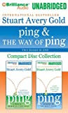 Gold, Stuart Avery: Ping and The Way of Ping Unabridged CD Collection: Ping, The Way of Ping