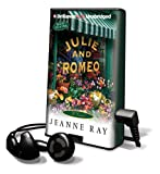 Ray, Jeanne: Julie and Romeo [With Earbuds] (Playaway Young Adult)