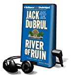 Du Brul, Jack B.: River of Ruin [With Earbuds] (Playaway Adult Fiction)
