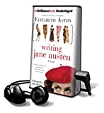 Aston, Elizabeth: Writing Jane Austen [With Earbuds] (Playaway Adult Fiction)