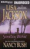 Jackson, Lisa: Something Wicked (Wicked Series)