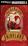 Valente, Catherynne M.: The Girl Who Circumnavigated Fairyland in a Ship of Her Own Making