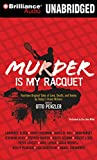 Penzler, Otto: Murder is my Racquet: Fourteen Original Tales of Love, Death, and Tennis by Today's Great Writers (Sports Mystery)