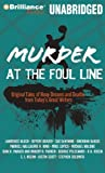 Penzler, Otto: Murder at the Foul Line: Original Tales of Hoop Dreams and Deaths from Today's Great Writers (Sports Mystery)