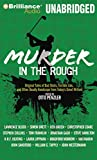 Penzler, Otto: Murder in the Rough: Original Tales of Bad Shots, Terrible Lies, and Other Deadly Handicaps from Today's Great Writers (Sports Mystery)
