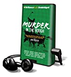 Penzler, Otto: Murder in the Rough: Original Tales of Bad Shots, Terrible Lies, and Other Deadly Handicaps from Today's Great Writers [With Earbuds] (Playaway Adult Fiction)