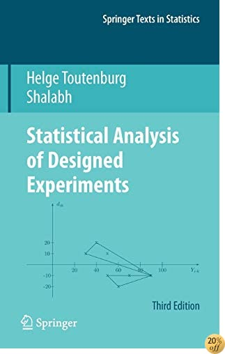 Statistical Analysis of Designed Experiments, Third Edition (Springer Texts in Statistics)