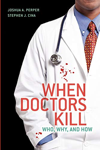when-doctors-kill-who-why-and-how