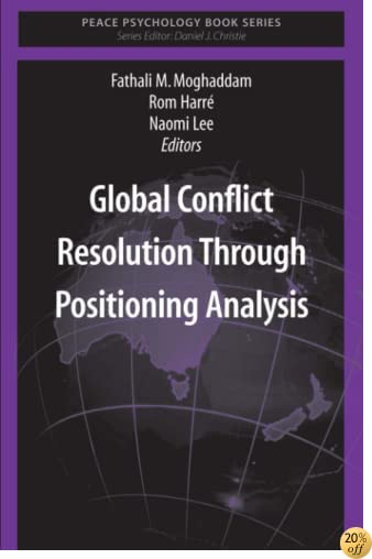 Global Conflict Resolution Through Positioning Analysis (Peace Psychology Book Series)