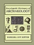 Kipfer, Barbara Ann: Encyclopedic Dictionary of Archaeology