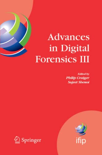 advances-in-digital-forensics-iii-ifip-international-conference-on-digital-forensics-national-center-for-forensic-science-orlando-florida-january-in-information-and-communication-technology