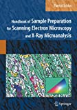 Echlin, Patrick: Handbook of Sample Preparation for Scanning Electron Microscopy and X-Ray Microanalysis