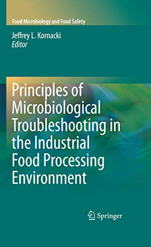 principles-of-microbiological-troubleshooting-in-the-industrial-food-processing-environment-food-microbiology-and-food-safety