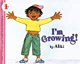 Aliki: I'm Growing! (A Let's-Read-and-Find-Out Book)