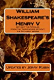 Rubin, Jerry: William Shakespeare's Henry V: Without The Potholes