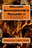 Rubin, Jerry: William Shakespeare's Richard II: Without The Potholes