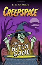 Creepspace: The Witch Game by E. C. Crawlie