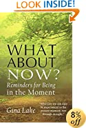 What About Now?: Reminders for Being in the Moment