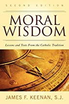 Moral Wisdom: Lessons and Texts from the…