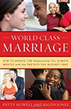 World Class Marriage: How to Create the…