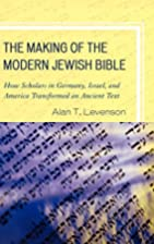 The Making of the Modern Jewish Bible: How…