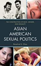 Asian American Sexual Politics: The…