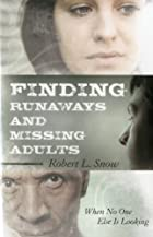 Finding Runaways and Missing Adults: When No…