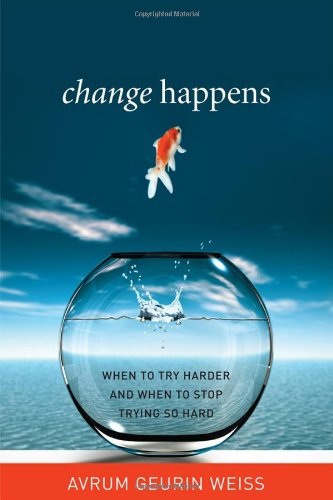 change-happens-when-to-try-harder-and-when-to-stop-trying-so-hard