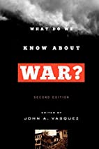 What Do We Know about War? by John A.…