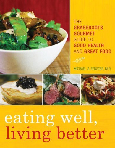 eating-well-living-better-the-grassroots-gourmet-guide-to-good-health-and-great-food