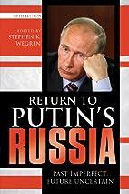 Return to Putin's Russia: Past Imperfect,…