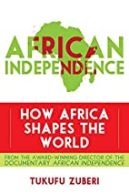 African Independence: How Africa Shapes the…