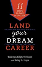 Land Your Dream Career: Eleven Steps to Take…