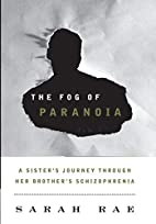 The Fog of Paranoia: A Sister's Journey…